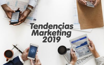7 Fuertes Tendencias de Marketing Digital del 2019